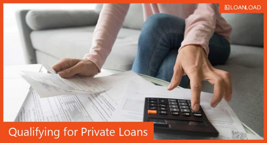 qualifying for a private loan